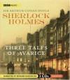 Sherlock Holmes: Three Tales of Avarice - Edward Hardwicke, Arthur Conan Doyle