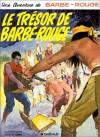 Barbe-Rouge, tome 11 : Le Trésor de Barbe-Rouge - Jean-Michel Charlier