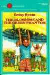 The Blossoms and the Green Phantom - Betsy Byars