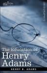 The Education of Henry Adams - Henry Adams