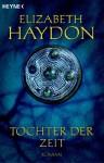Tochter Der Zeit - Elizabeth Haydon