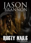 Rusty Nails (The Dade Gibson Case Files) - Jason Brannon