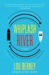Whiplash River - Lou Berney