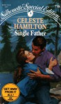 Single Father (Silhouette Special Edition #738) - Celeste Hamilton
