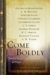 Come Boldly: Timeless Daily Encouragements on Prayer - Dietrich Bonhoeffer, Edward M Bounds, John Bunyan