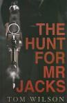 The Hunt for Mr Jacks - Tom Wilson