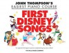 First Disney Songs-Thompson'seasiest Piano Course (John Thompson's Easiest Piano Course) - John Thompson