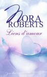 Liens d'amour - Nora Roberts