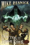 The Doctor and the Rough Rider (A Weird West Tale) - Mike Resnick