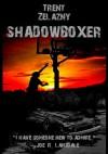 Shadowboxer - Trent Zelazny