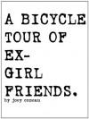 A Bicycle Tour of Ex-Girlfriends. - Joey Comeau