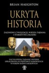Ukryta historia: zaginione cywilizacje, wiedza tajemna i starożytne zagadki - Brian Haughton