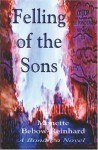 The Felling Of The Sons: A Bonanza Novel - Monette Bebow-Reinhard