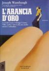 L'arancia d'oro - Joseph Wambaugh, Massimo Bocchiola