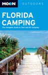 Moon Florida Camping: The Complete Guide to Tent and RV Camping - Marilyn Moore