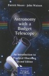 Astronomy with a Budget Telescope: An Introduction to Practical Observing - Patrick Moore, John Watson
