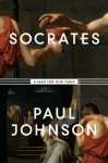 Socrates: A Man for Our Times - Paul Johnson