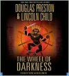 The Wheel of Darkness - Douglas Preston, Lincoln Child, Rene Auberjonois