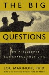 The Big Questions: How Philosophy Can Change Your Life - Lou Marinoff