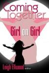 Coming Together: Girl on Girl - Leigh Ellwood, Beth Wylde, Lisabet Sarai, Teresa Noelle Roberts,