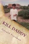 Kill Daddy - Gerald Freeman