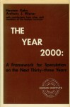 The Year 2000: A Framework For Speculation On The Next Thirty Three Years - Herman Kahn