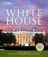 Inside the White House: Stories From the World's Most Famous Residence - Noel Grove, Joel D. Treese, William B. Bushong