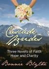 Cascade Brides: The Complete Series - Bonnie Blythe