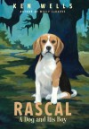 Rascal: A Dog and His Boy - Ken Wells, Christian Slade