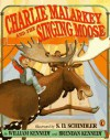 Charlie Malarkey and the Singing Moose - William Kennedy, Brendan Kennedy