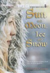 Sun and Moon, Ice and Snow - Jessica Day George, Jessica Roland