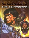 The Conan Compendium - Richard Ford, Vincent Darlage, Jason Durall, Eric K. Rodriguez, Charles Rice, Bryan Steele, Ian Sturrock, Todd Tjersland