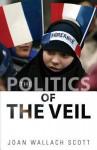 The Politics of the Veil - Joan Scott
