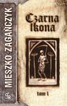 Czarna Ikona, t.1 - Mieszko Zagańczyk
