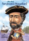 Who Was Ferdinand Magellan? - Sydelle Kramer, Nancy Harrison, Elizabeth Wolf