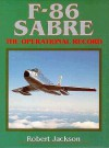F-86 Sabre: The Operational Record - Robert Jackson