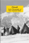 Denali: Early Photographs of our National Parks - Jane G. Haigh, Haigh