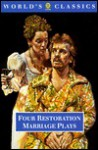 Four Restoration Marriage Plays: The Soldier's Fortune; The Princess of Cleves; Amphitryon; Or the Two Sosias; The Wives' Excuse; Or Cuckolds Make Themselves - John Dryden