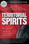 Territorial Spirits: Practical Strategies for How to Crush the Enemy Through Spiritual Warfare - C. Peter Wagner, John Dawson