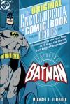 Encyclopedia of Comic Book Heroes: Batman - VOL 01 - Michael L. Fleisher, Janet E. Lincoln