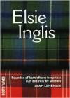 Elsie Inglis - Leah Leneman