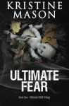 Ultimate Fear (Book 2 Ultimate CORE) (CORE Series) (Volume 5) - Kristine Mason