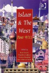 Islam and the West Post 9/11 - Ron Geaves, Yvonne Yazbeck Haddad, Theodore P.C. Gabriel
