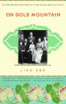 On Gold Mountain: The One-Hundred-Year Odyssey of My Chinese-American Family - Lisa See