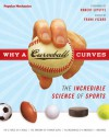 Why a Curveball Curves: The Incredible Science of Sports - Frank Vizard, Robert Lipsyte