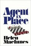 Agent In Place - Helen MacInnes, Wanda McCaddon