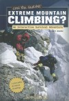 Can You Survive Extreme Mountain Climbing?: An Interactive Survival Adventure - Matt Doeden