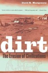 Dirt: The Erosion of Civilizations - David R. Montgomery