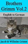 Brothers Grimm Vol.2: English to German - Nik Marcel, Jacob Grimm, Wilhelm Grimm, Margaret Hunt