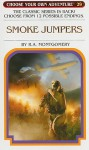Smoke Jumpers (Choose Your Own Adventure #29) - R.A. Montgomery